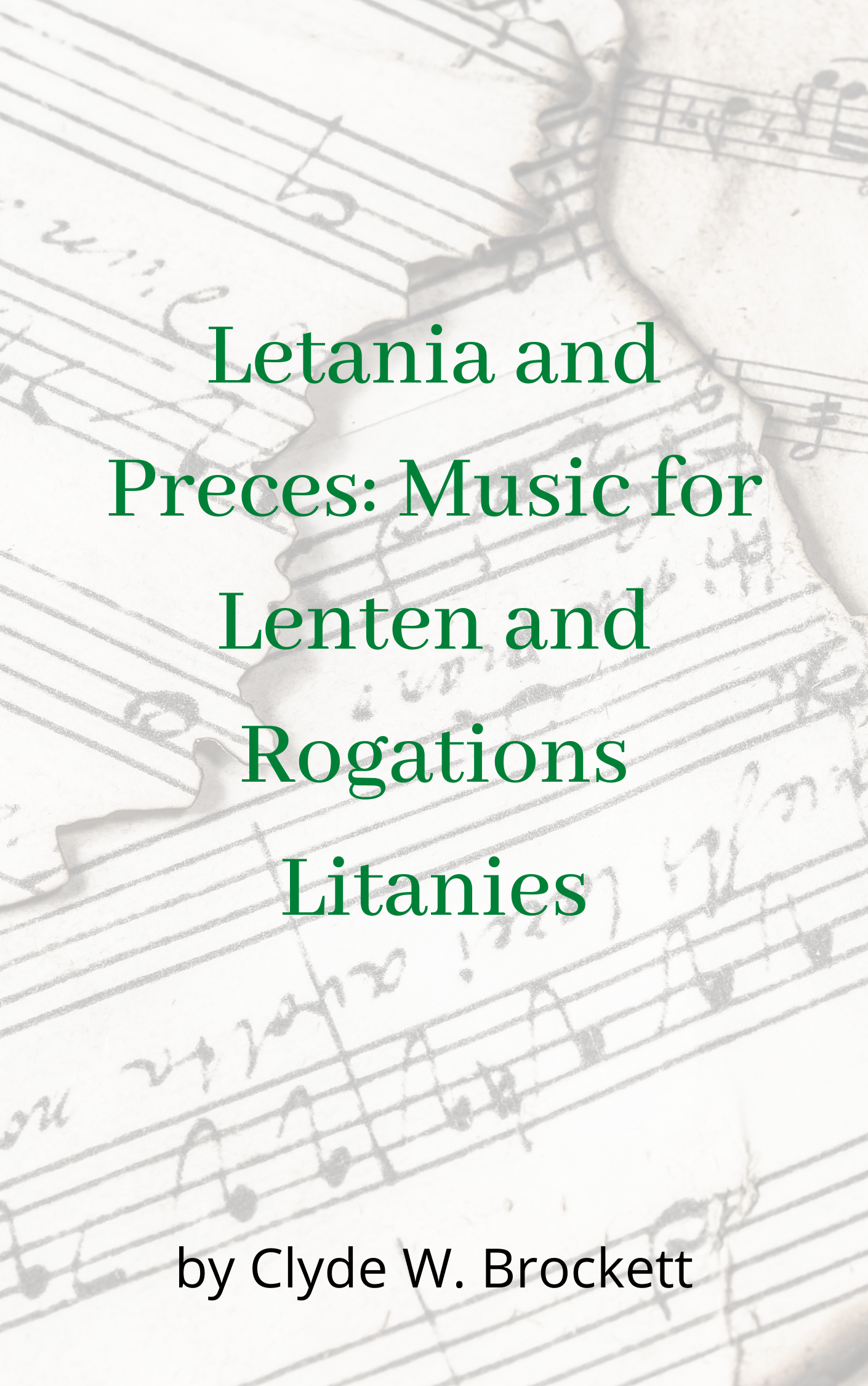Letania and Preces: Music for Lenten and Rogations Litanies