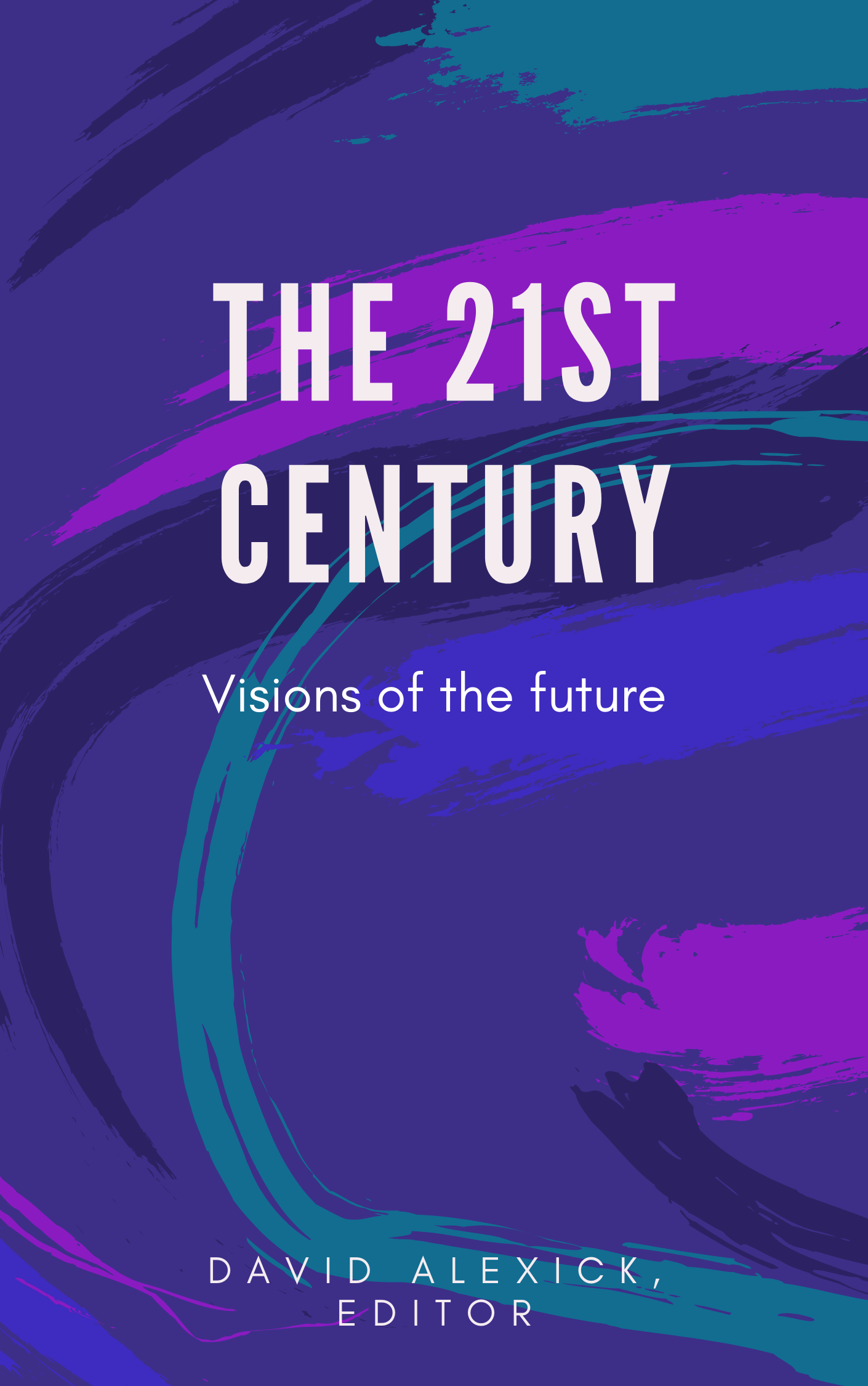 The 21st Century : Visions of the Future