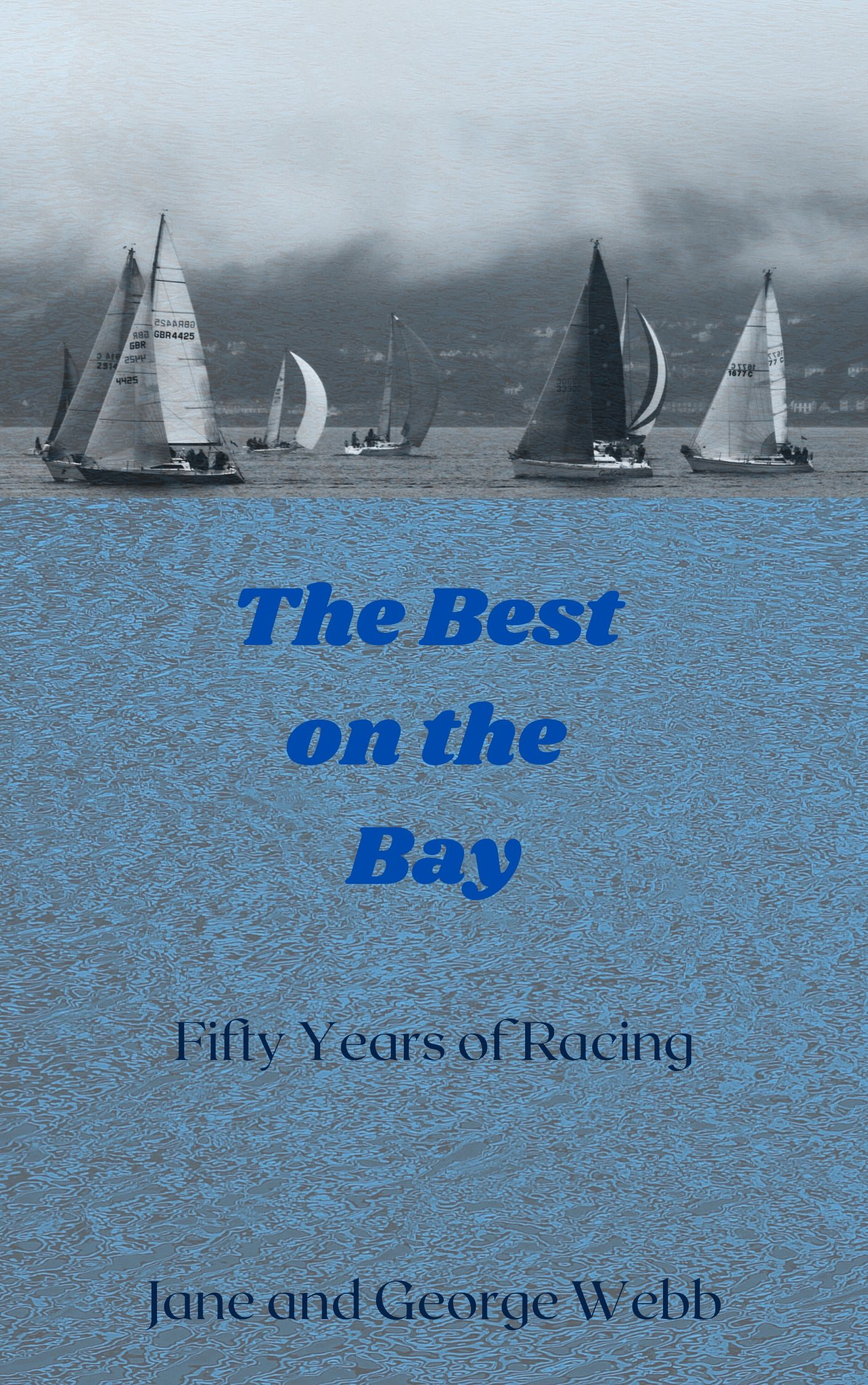 The Best on the Bay: Fifty Years of Racing