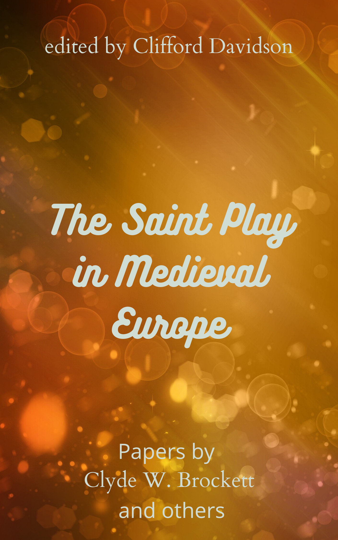 The Saint Play in Medieval Europe