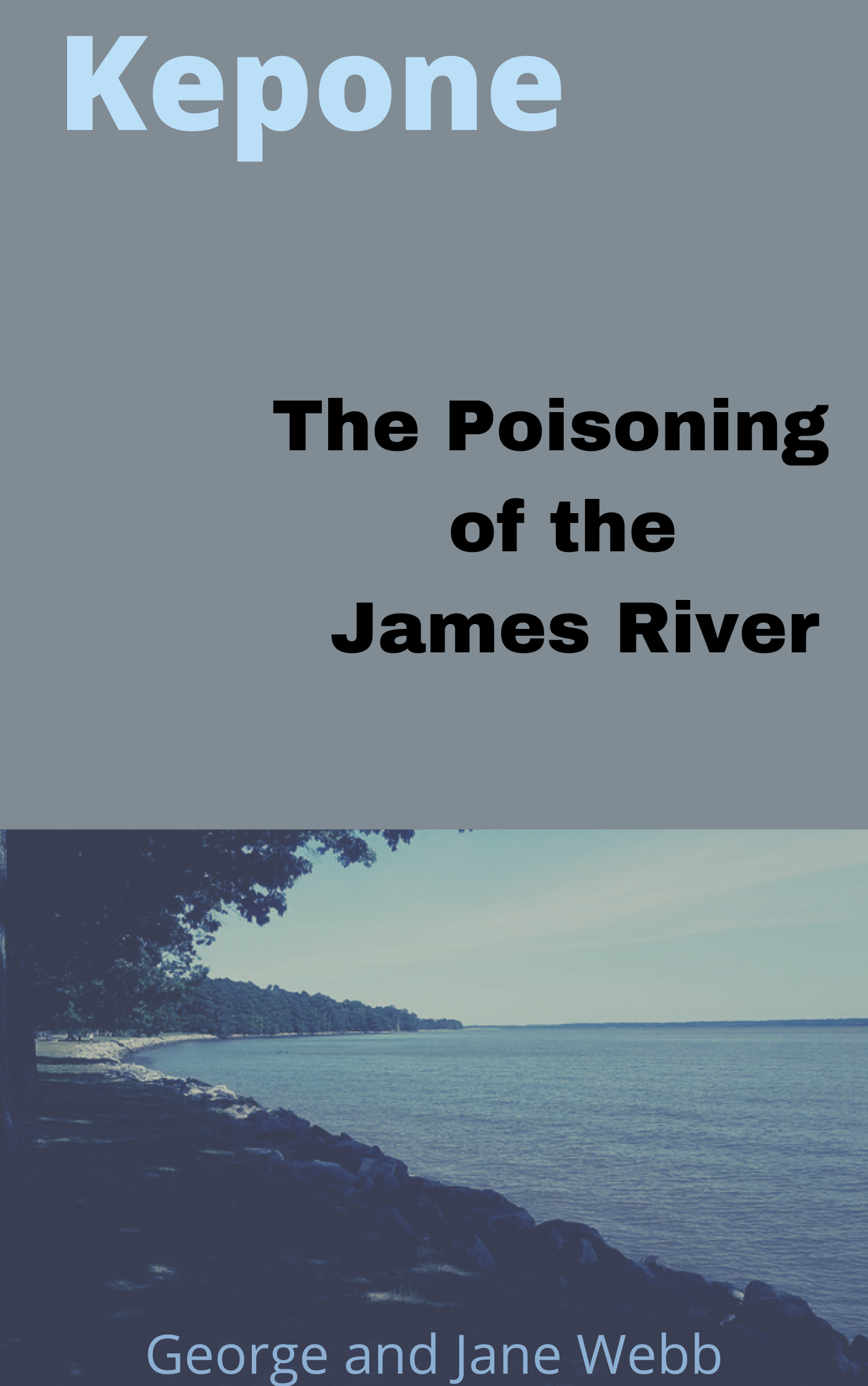 KeKepone: The Poisoning of the James River