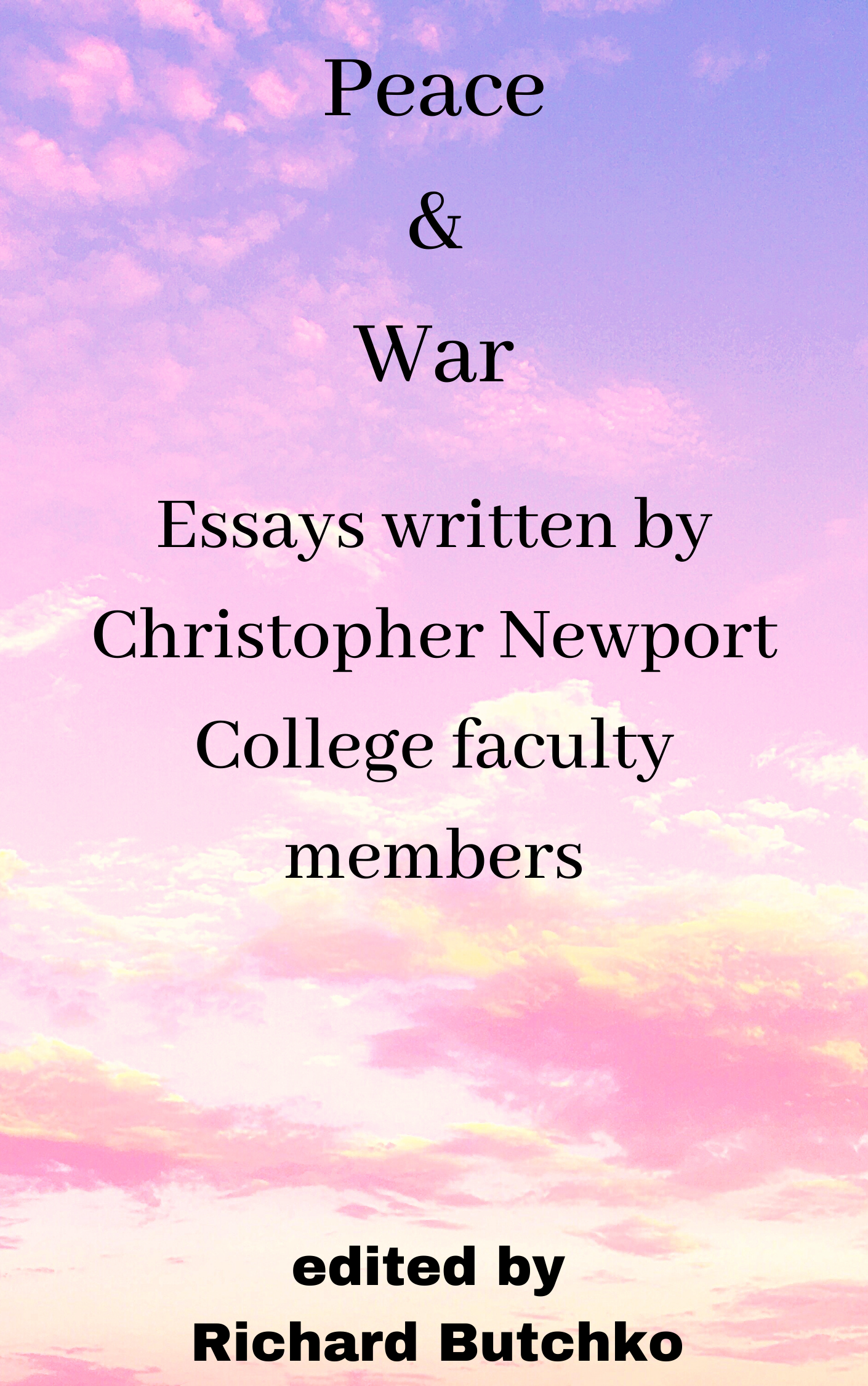 Peace and War: Essays written by Christopher Newport College Faculty Members