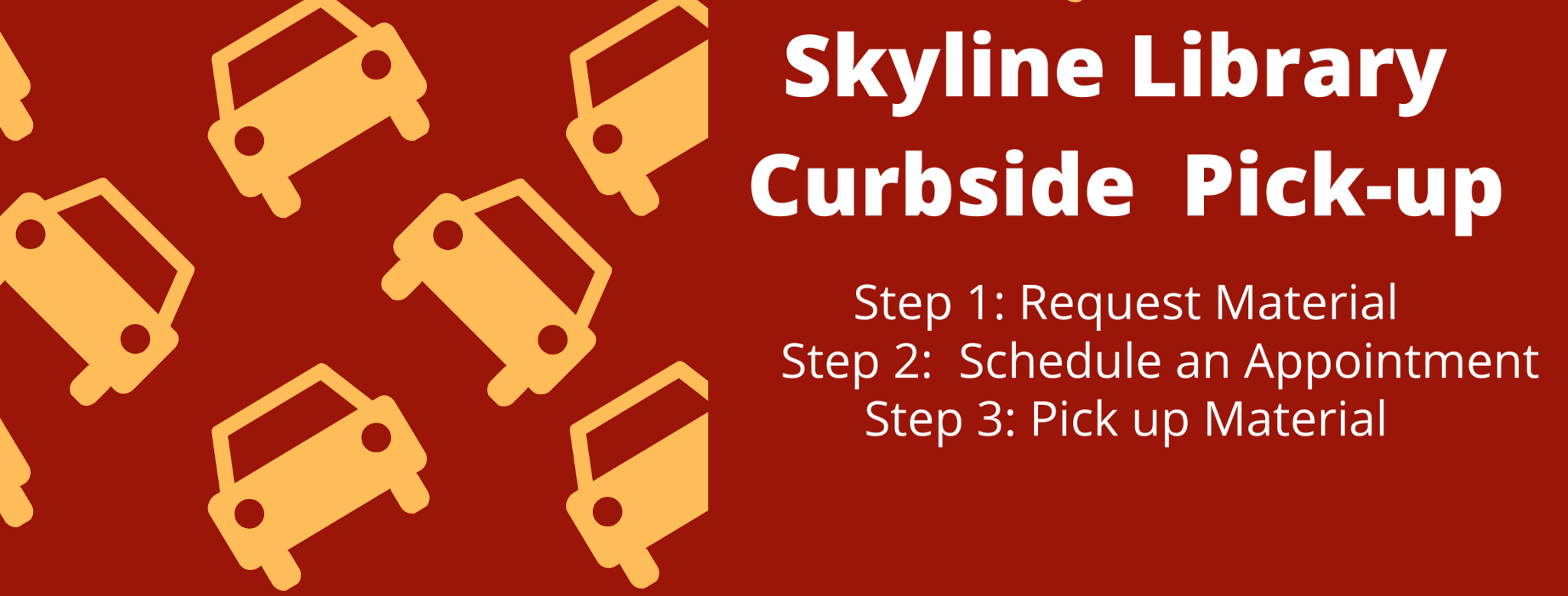 Skyline Library Curbside Pick-up: Request material, schedule appointment, pick up material
