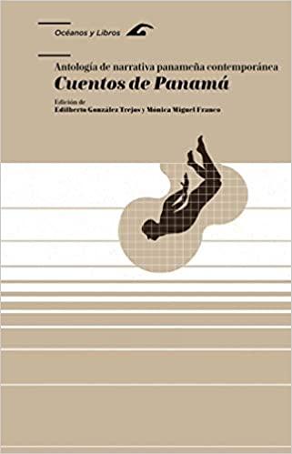 Cover Art of Cuentos De Panamá: Antología De Narrativa Panameña Contemporánea