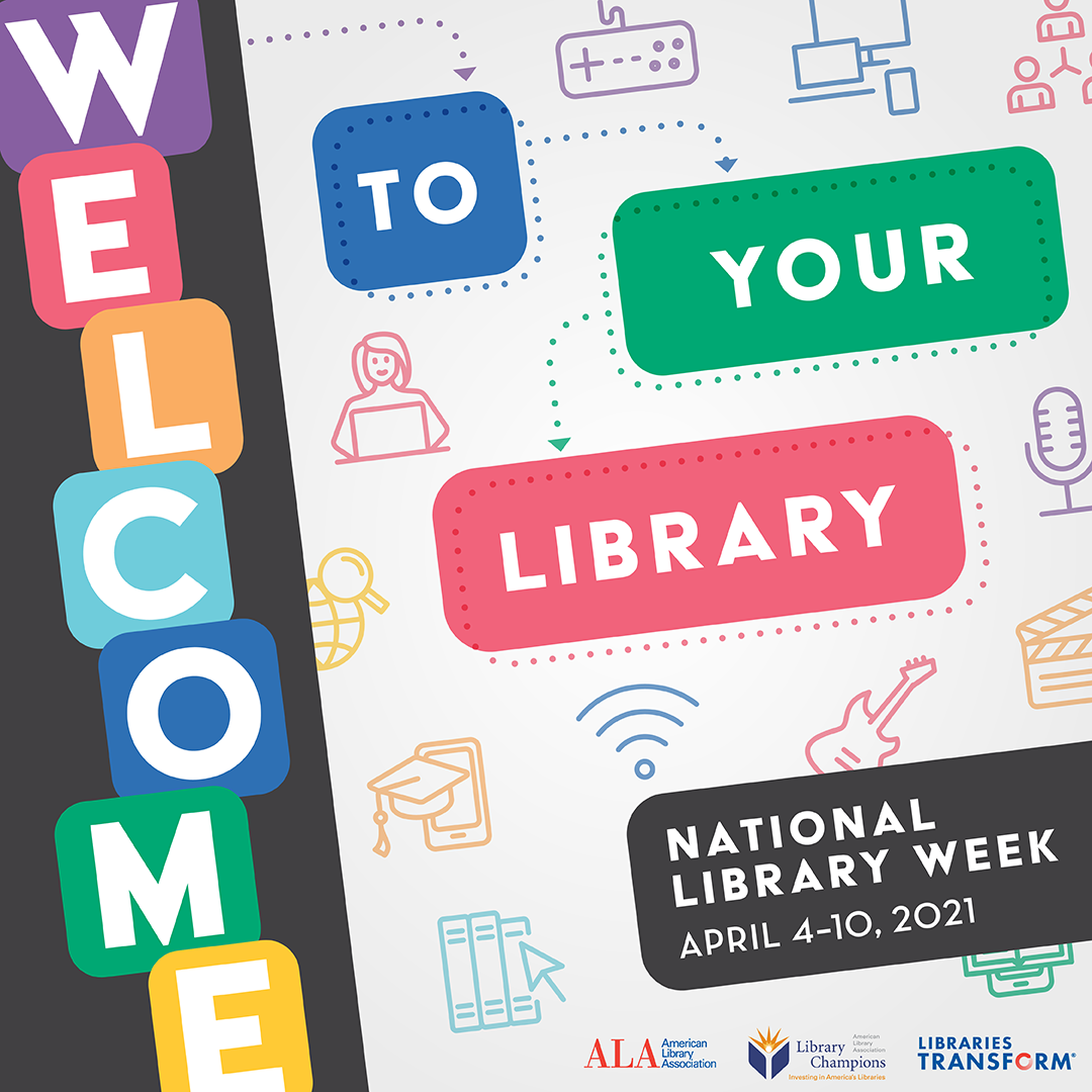 """ALA's 2021 theme """"welcome to your library"""" for NLW 2021 from April 4-10"""