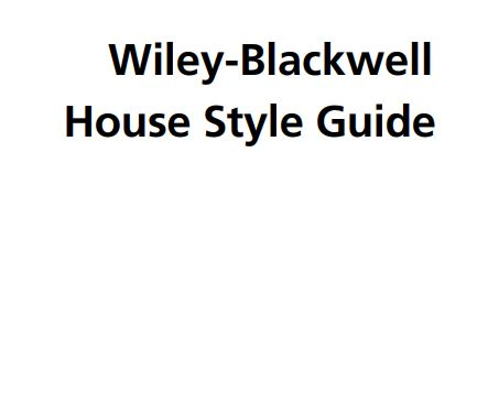 Wiley-Blackwell House Style Guide