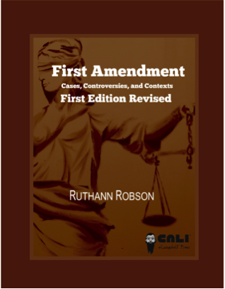 First Amendment: Cases, Controversies and Contexts