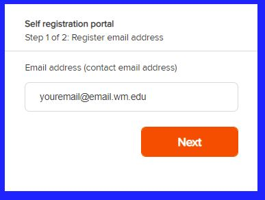 """White on black image of the self registration portal. The portal says, """"Step 1 of 2: Register email address. The email address field includes a formatted @email.wm.edu address. There is an orange next button after the email address field."""