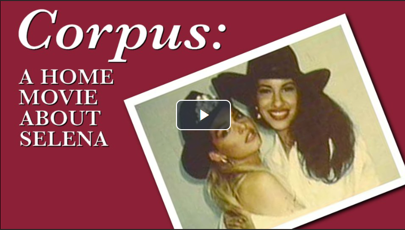 corpus: a home movie about Selena