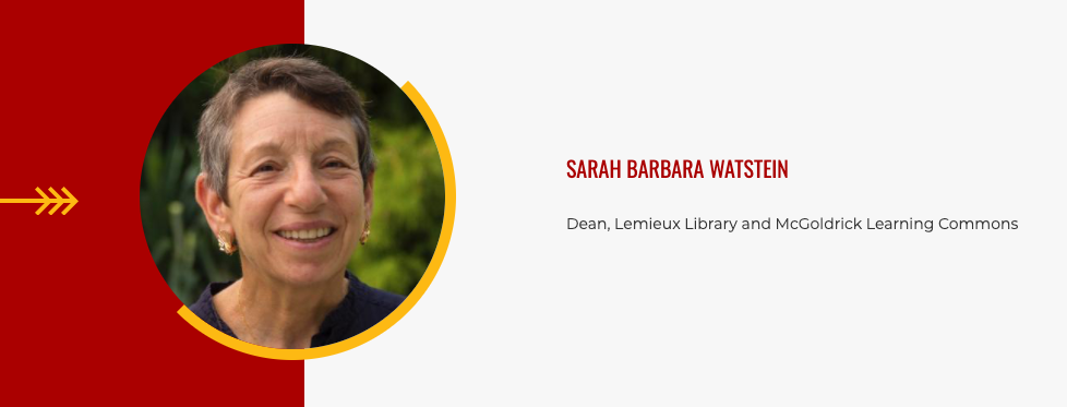 """Photo of a person with short hair next to text that reads """"Sarah Barbara Watstein Dean Lemieux Library and McGoldrick Learning Commons"""""""
