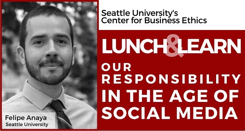 """Photo of man with short hair wearing a tie next to text that reads """"Seattle University's Center for Business Ethics Lunch & Learn Our Responsibility in the Age of Social Media"""""""
