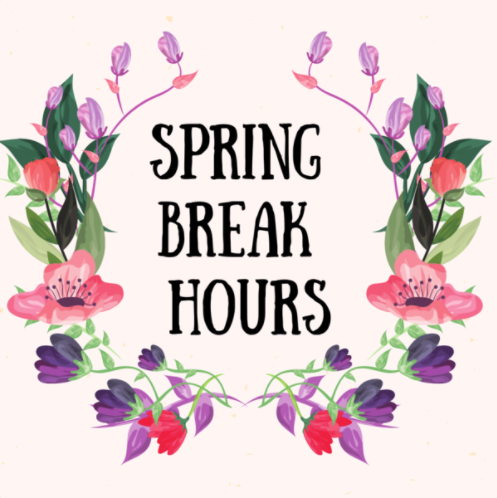 "Text that reads ""Spring Break Hours"" surrounded by a decorate wreath of flowers"