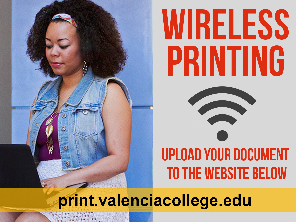 wireless printing available at print.valenciacollege.edu