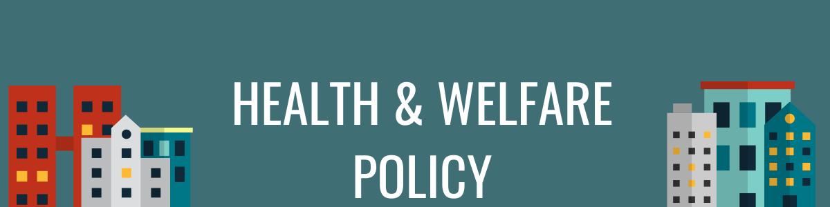 Health & Welfare Policy