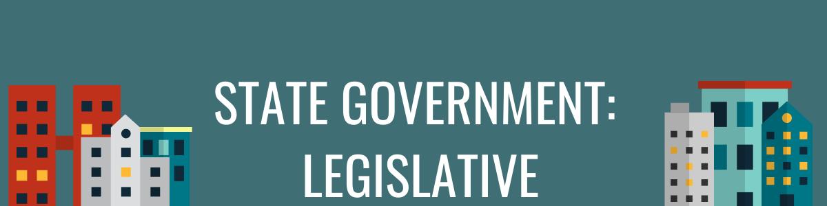 State Government: Legislative