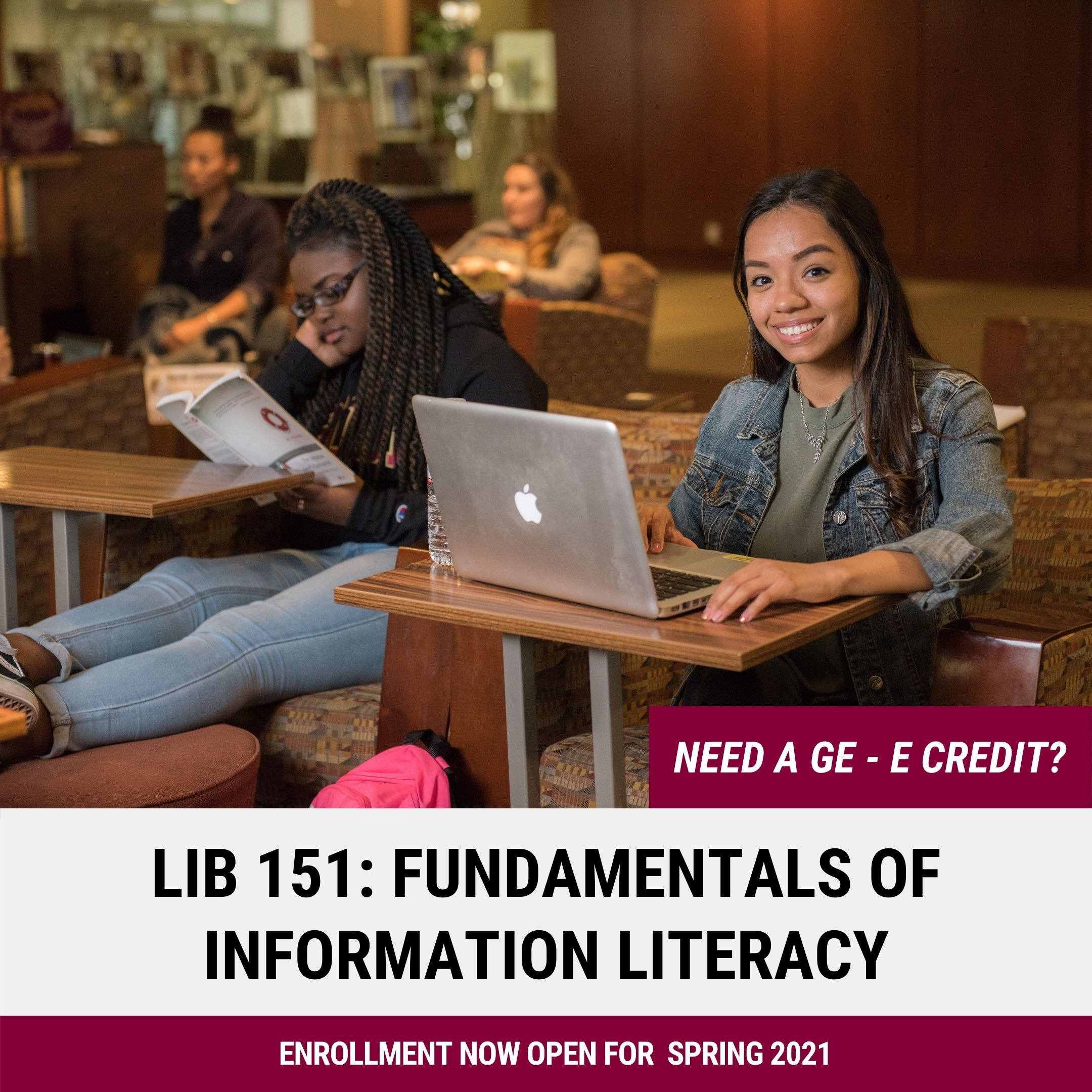 Students studying in the Dominguez Hills at the CSUDH Library. Need a GE - E Credit? LIB 151: Fundamentals of Information Literacy. Enrollment now open for Spring 2021.