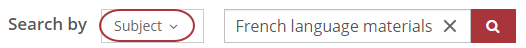 """Option to search by Subject is selected. Keywords """"French language materials"""" is entered in the search box."""