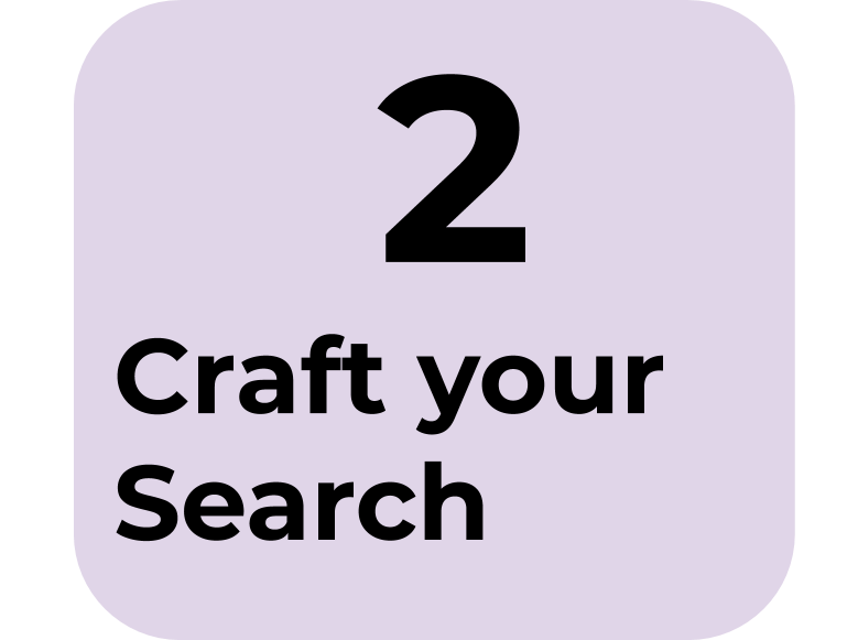 2) Craft your Search