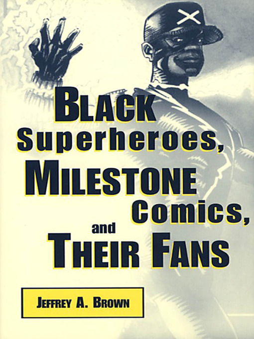 Black Superheroes, Milestone Comics, and their Fans book cover