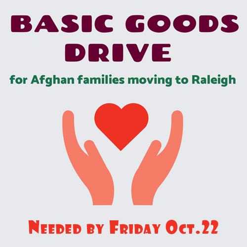Basic goods drive for the Afghan families moving to Raleigh til October 22