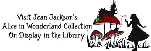 Jean Jackson's Alice in Wonderland collection is on display in the library