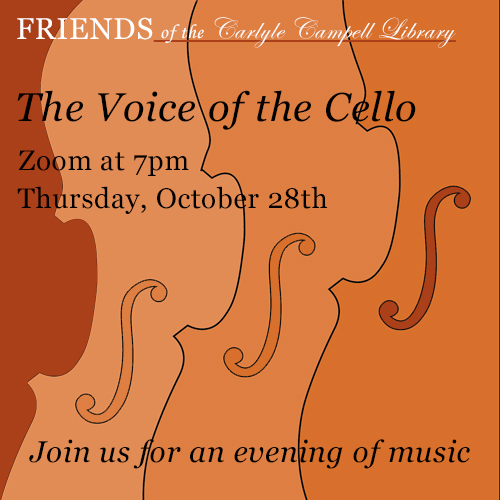 Friends of the Library fall event 7pm Zoom on October 28 cello music and discussion