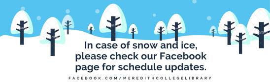 In case of snow and ice check our Facebook page for the library hours