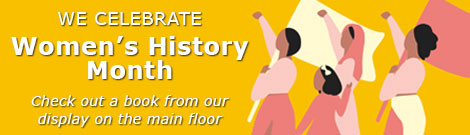 Celebrate women's history month with a book from our display on the main floor