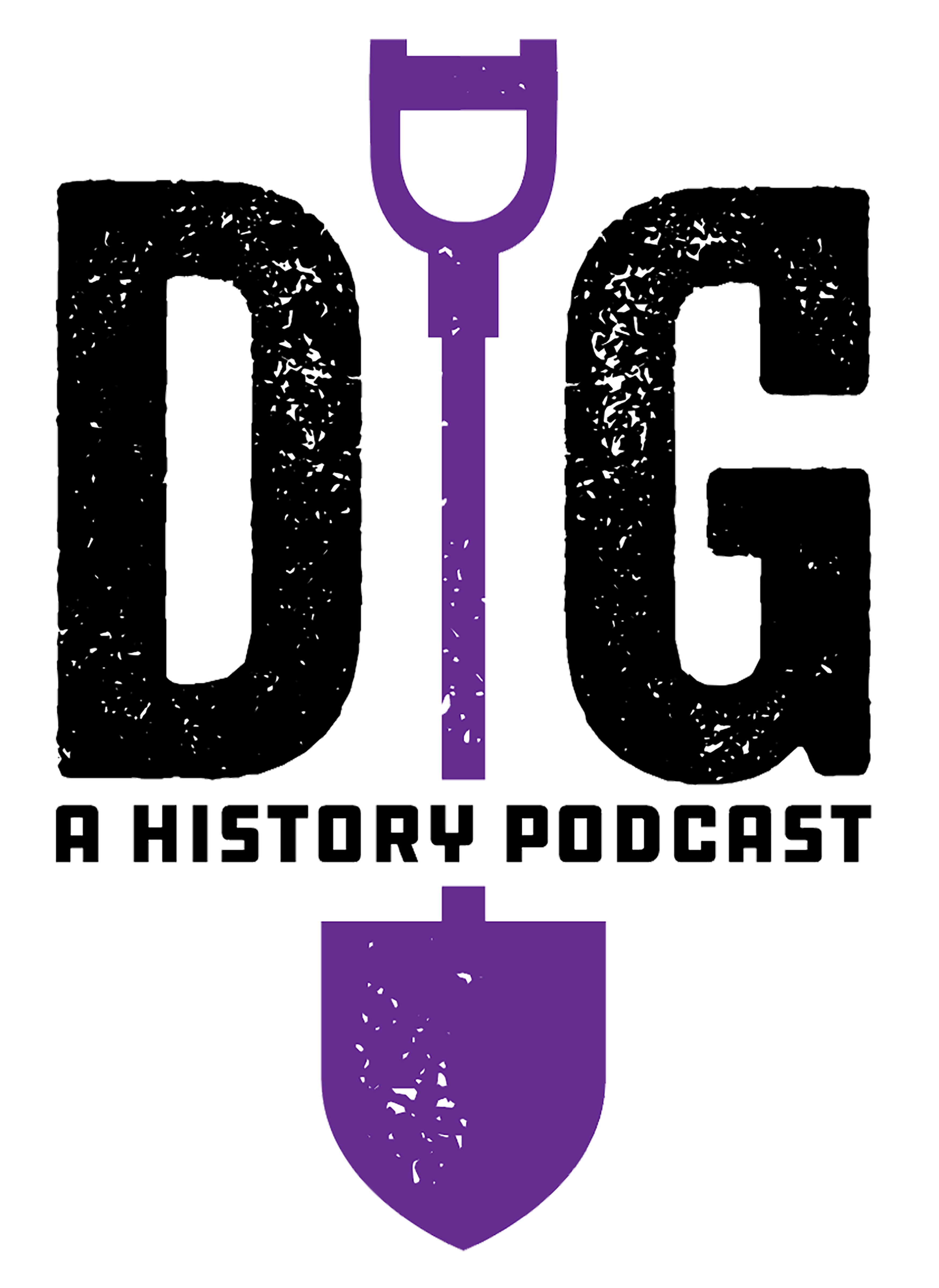 DIG A History Podcast logo with a purple shovel as the letter