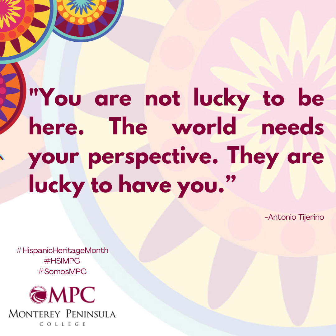 Quote You are not lucky to be here. The world needs your perspective. They are lucky to have you. Tijerino
