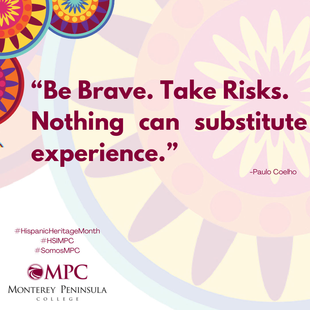 Quote Be brave. Take risks. Nothing can substitute experience. Coelho