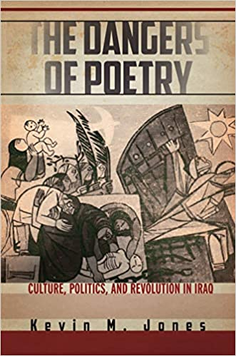 The Dangers of Poetry: Culture, Politics, and Revolution in Iraq