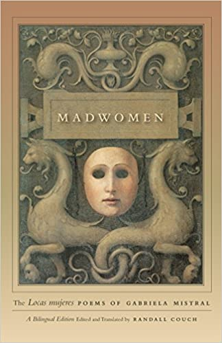 Madwomen: The Locas Mujeres Poems of Gabriela Mistral