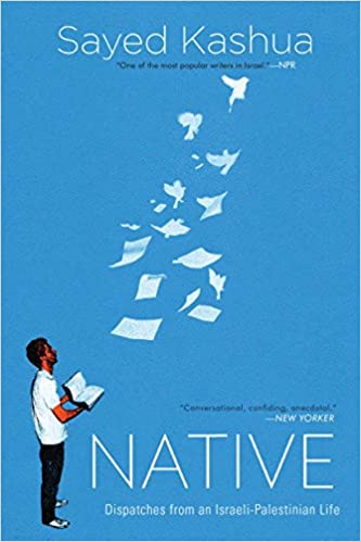 cover image, Native: Dispatches from an Israeli-Palestinian Life