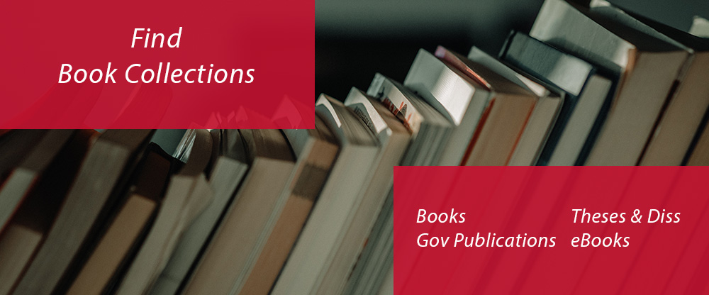 Book Collections Books Government Publications Theses Dissertations eBooks