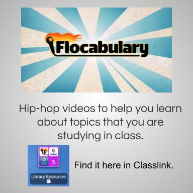 Flocabulary. Hip hop videos to help you learn about topics that you are studying in class. Find it in Classlink.