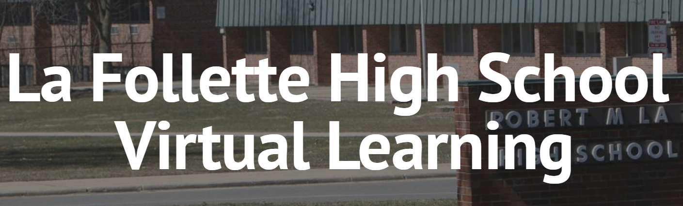 La Follette high School Virtual learning website banner