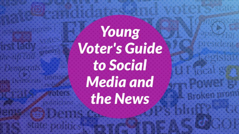 Young voter's guide to social media and the news