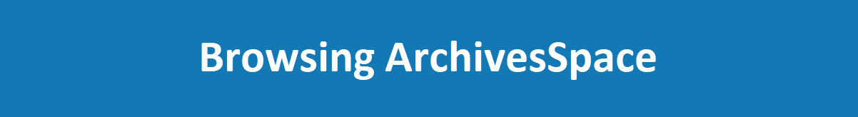 Browsing ArchivesSpace