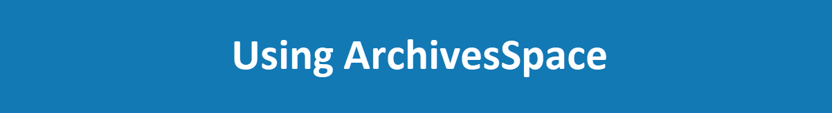 Using ArchivesSpace