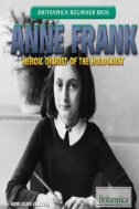 Anne Frank : Heroic Diarist of the Holocaust