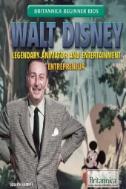 Walt Disney : Legendary Animator and Entertainment Entrepreneur