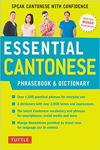 Essential Cantonese Phrasebook & Dictionary : Speak Cantonese with Confidence