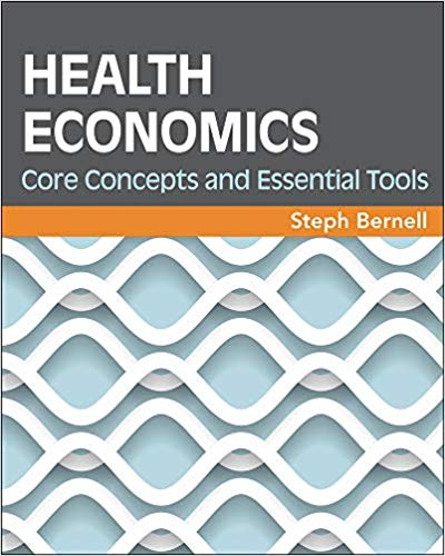 Health Economics : Core Concepts and Essential Tools