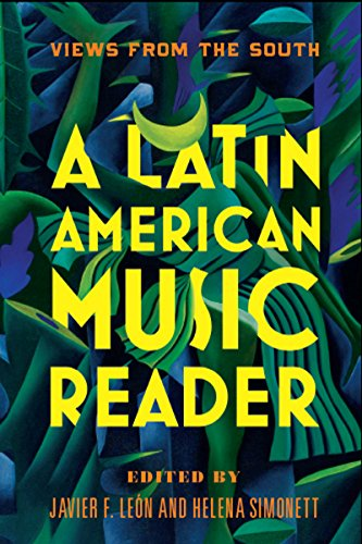 A Latin American Music Reader : Views From the South