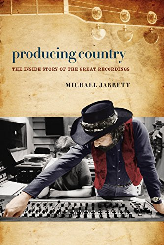 Producing Country : The Inside Story of the Great Recordings