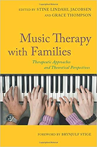 Music Therapy with Families : Therapeutic Approaches and Theoretical Perspectives