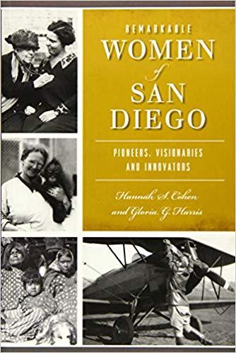 Remarkable Women of San Diego : Pioneers, Visionaries and Innovators