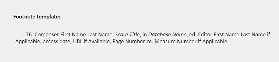 Footnote template: 76. Composer First Name Last Name, Score Title, in Database Name, ed. Editor First Name Last Name if Applicable, access date, URL if Available, Page Number, m. Measure Number if Applicable.