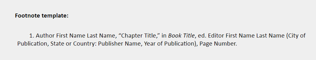 """Part of a larger whole footnote template: 1. Author First Name Last Name, """"Chapter Title,"""" in Book Title, ed. Editor First Name Last Name (City of Publication, State or Country: Publisher Name, Year of Publication), Page Number."""